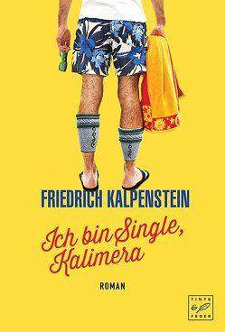 Ich bin Single, Kalimera von Kalpenstein,  Friedrich