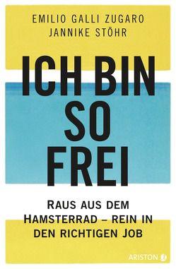 Ich bin so frei von Galli Zugaro,  Emilio, Stöhr,  Jannike