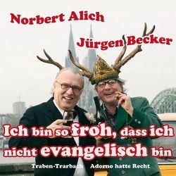 Ich bin so froh, dass ich nicht evangelisch bin von Becker Jürgen