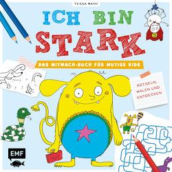 Ich bin stark – Das Mitmach-Buch für mutige Kids ab 6 Jahren von Rath,  Tessa