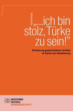 """""""…ich bin stolz, Türke zu sein!"""" von Bozay,  Kemal"""
