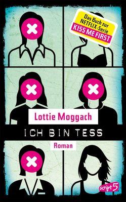 Ich bin Tess (Buchvorlage zur Netflix-Serie Kiss Me First) von Moggach,  Lottie