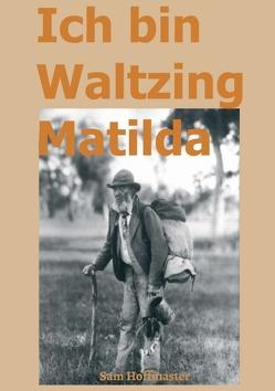 Ich bin Waltzing Matilda von Hoffmaster,  Sam