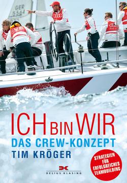 Ich bin wir – das Crew-Konzept von Kröger,  Tim