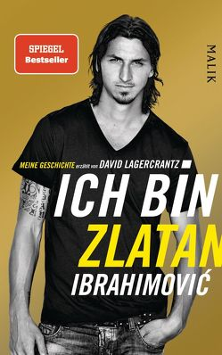 Ich bin Zlatan von Butt,  Wolfgang, Ibrahimovic,  Zlatan, Lagercrantz,  David