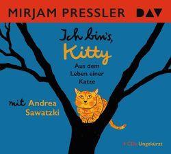 Ich bin's, Kitty. Aus dem Leben einer Katze von Berner,  Rotraut Susanne, Pressler,  Mirjam, Sawatzki,  Andrea