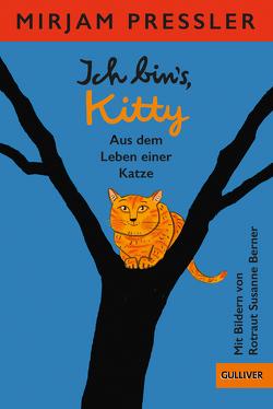 Ich bin's, Kitty. Aus dem Leben einer Katze von Berner,  Rotraut Susanne, Pressler,  Mirjam