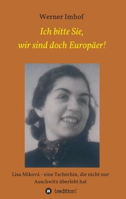 Ich bitte Sie, wir sind doch Europäer! von Imhof,  Werner