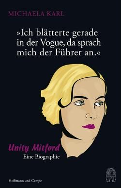 """""""Ich blätterte gerade in der Vogue, da sprach mich der Führer an."""" von Karl,  Michaela"""