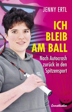 Ich bleib am Ball von Ertl,  Jenny