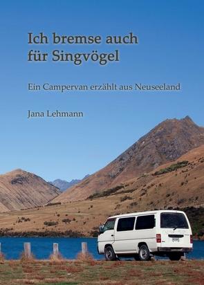Ich bremse auch für Singvögel von Fechner,  Toni, Lehmann,  Jana