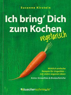 Ich bring' Dich zum Kochen – vegetarisch von Hansen,  Jan-Dirk, Kirstein,  Susanne