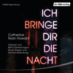 Ich bringe dir die Nacht von Börger,  Elmar, Howard,  Catherine Ryan, Möller,  Jan, Steffenhagen,  Britta