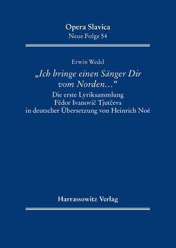 """<i>""""Ich bringe einen Sänger Dir vom Norden …""""</i> von Wedel,  Erwin"""