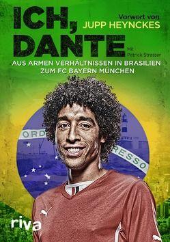 Ich, Dante von Costa Santos,  Dante Bonfim, Dante Bonfim Costa Santos, Strasser,  Patrick