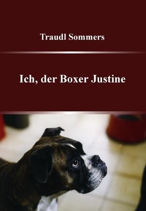 Ich, der Boxer Justine von Sommers,  Traudl