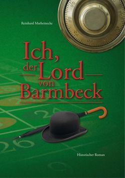 Ich, der Lord von Barmbeck von Marheinecke,  Reinhard, Verlag Reinhard Marheinecke