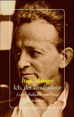 Ich, der Troubadour von Jendrusch,  Andrej, Kittner,  Alfred, Manger,  Itzik