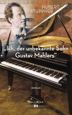 """""""Ich, der unbekannte Sohn Gustav Mahlers"""" von Stuppner,  Hubert"""
