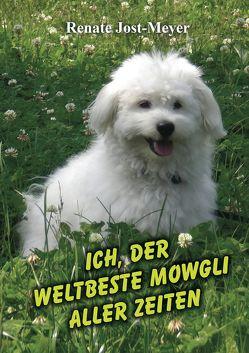 Ich, der weltbeste Mowgli aller Zeiten von Jost-Meyer,  Renate