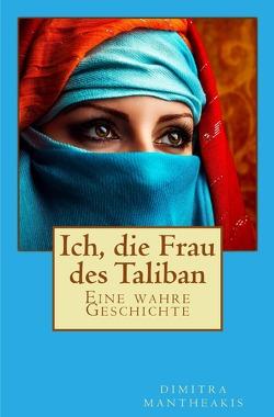 Ich, die Frau des Taliban von Mantheakis,  Dimitra