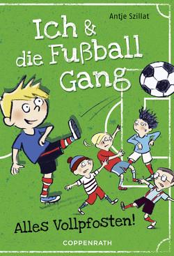 Ich & die Fußballgang (Band 1) von Szillat,  Antje