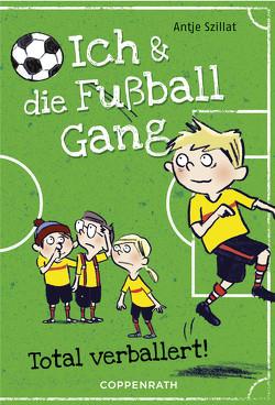 Ich & die Fußballgang (Band 2) von Szillat,  Antje