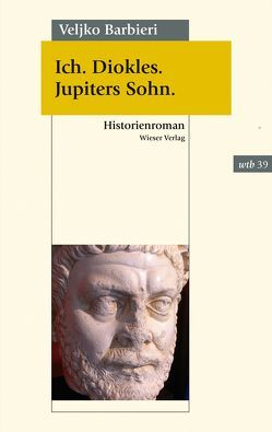 Ich. Diokles. Jupiters Sohn. von Barbieri,  Veljko, Veselinovic,  Elvira