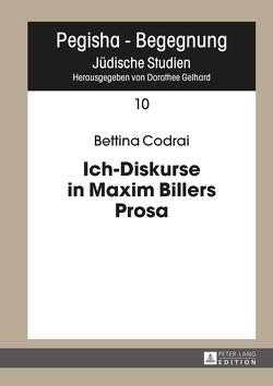 Ich-Diskurse in Maxim Billers Prosa von Codrai,  Bettina