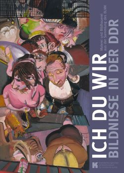 Ich Du Wir – Das Bildnis in der DDR von Hauer,  Armin, Kremeier,  Ulrike