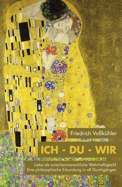Ich – Du – Wir von Voßkühler,  Friedrich