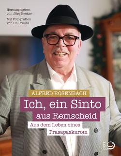 Ich, ein Sinto aus Remscheid von Becker,  Jörg, Preuss,  Uli, Rosenbach,  Alfred