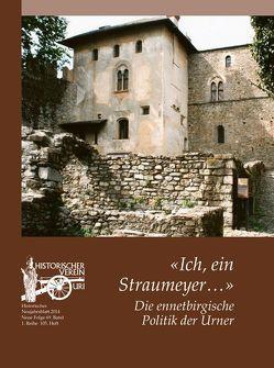 """""""Ich, ein Straumeyer…"""" von Aschwanden,  Romed, Gasser,  Helmi, Gisler-Jauch,  Rolf, Halter,  Matthias"""