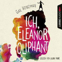 Ich, Eleanor Oliphant von Honeyman,  Gail, Kranefeld,  Alexandra, Maire,  Laura