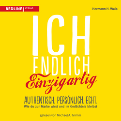 Ich, endlich einzigartig von Grimm,  Michael A., Wala,  Hermann H.