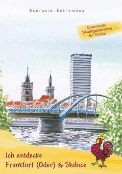 Ich entdecke Frankfurt (Oder) & Slubice von Schiemenz,  Stefanie