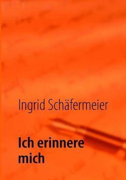 Ich erinnere mich von Schäfermeier,  Ingrid