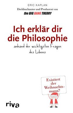 Ich erklär dir die Philosophie von Kaplan,  Eric