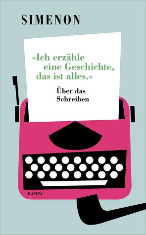 »Ich erzähle eine Geschichte, das ist alles.« von Kampa,  Daniel, Marzolff,  Sophia, Simenon,  Georges