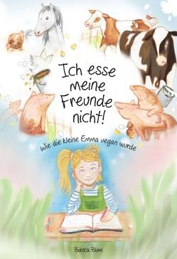 Ich esse meine Freunde nicht! von Blum,  Bianca, Kurpiella,  Céline