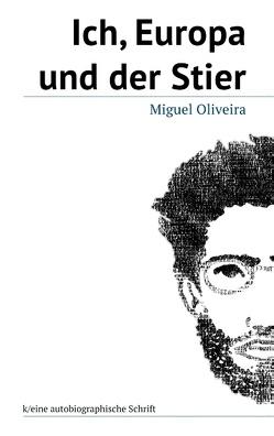 Ich, Europa und der Stier von Oliveira,  Miguel