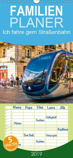 Ich fahre gern Straßenbahn – Familienplaner hoch (Wandkalender 2019 , 21 cm x 45 cm, hoch) von Roder,  Peter