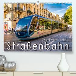 Ich fahre gern Straßenbahn (Premium, hochwertiger DIN A2 Wandkalender 2020, Kunstdruck in Hochglanz) von Roder,  Peter