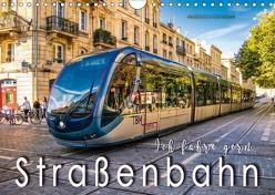Ich fahre gern Straßenbahn (Wandkalender 2018 DIN A4 quer) von Roder,  Peter