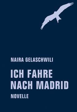 Ich fahre nach Madrid von Baramidse,  Mariam, Naira,  Gelaschwili, Wittek,  Lia