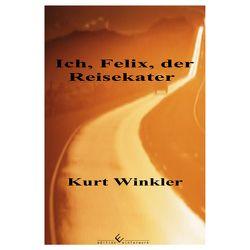 Ich, Felix der Reisekater von Winkler,  Kurt