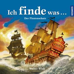 Ich finde was, Piratenschatz von Wick,  Walter