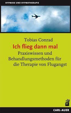 Ich flieg dann mal von Conrad,  Tobias