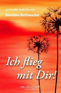 Ich flieg mit dir! von Riethmacher,  Dorothee