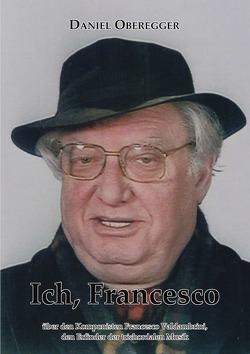 Ich, Francesco von Oberegger,  Daniel